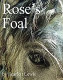 Rose's Foal