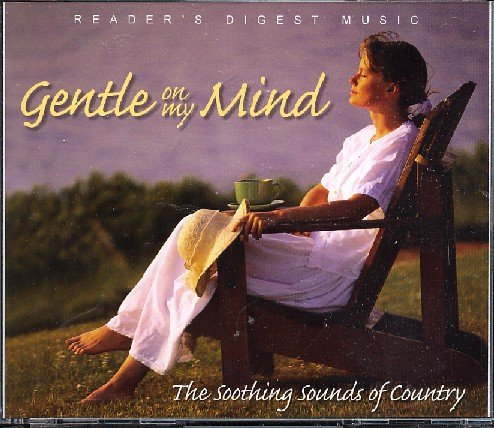 Gentle on My Mind - Soothing Sounds of Country - Reader's Digest