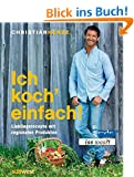 Ich koch' einfach!: Lieblingsrezepte mit regionalen Produkten