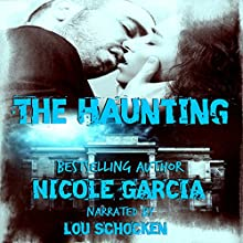 The Haunting (       UNABRIDGED) by Nicole Garcia Narrated by Lou Schocken