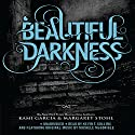 Beautiful Darkness (       UNABRIDGED) by Kami Garcia, Margaret Stohl Narrated by Kevin T. Collins