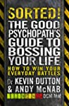 Sorted!: The Good Psychopath's Guide...