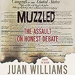 Muzzled: The Assault on Honest Debate | Juan Williams