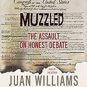 Muzzled: The Assault on Honest Debate | [Juan Williams]
