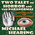 Two Tales of Horror and the Paranormal | Michael Hearing