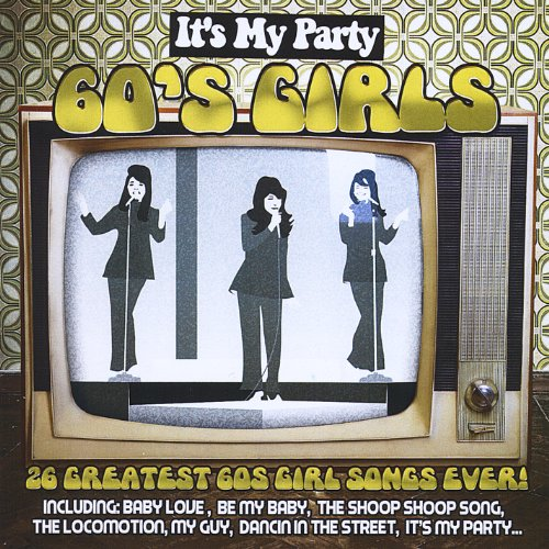 Webstars Allstars - Its My Party 60s Girls