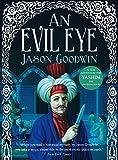 Jason Goodwin An Evil Eye (Yashim the Ottoman Detective)