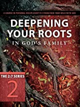 Deepening Your Roots in God's Family, A Course in Personal Discipleship to Strengthen Your Walk with God