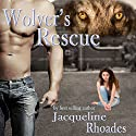 Wolver's Rescue: The Wolvers, Book 6 (       UNABRIDGED) by Jacqueline Rhoades Narrated by Holly Adams