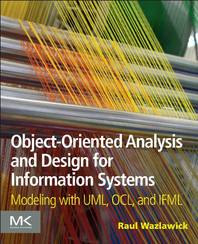 Object-Oriented Analysis and Design for Information Systems: Modeling with UML, OCL, and IFML