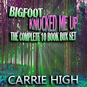 Bigfoot Knocked Me Up - 10 Book Box Set Audiobook