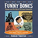 Funny Bones: Posada and His Day of the Dead Calaveras Audiobook by Duncan Tonatiuh Narrated by Armando Duran
