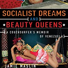 Socialist Dreams and Beauty Queens (       UNABRIDGED) by Jamie Maslin Narrated by Stephen Hoye