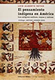 El pensamiento indigena en America. Los antiguos andinos, mayos y nahuas (Spanish Edition)