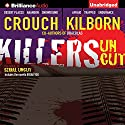 Killers Uncut Audiobook by Blake Crouch, Jack Kilborn, J. A. Konrath Narrated by Patrick Lawlor, Angela Dawe
