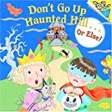img - for Don't Go Up Haunted Hill ... Or Else book / textbook / text book