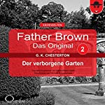 Der verborgene Garten (Father Brown - Das Original 2) | Gilbert Keith Chesterton