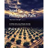 Holy Land Travel: Jerusalem, the Dead Sea, and Power Stations (Israel Photography Paths)
