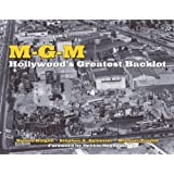 MGM: Hollywood's Greatest Backlot ~ Michael Troyan