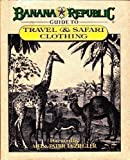 Banana Republic Guide to Travel & Safari Clothing
