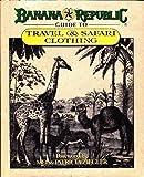 Banana Republic: Guide to Travel and Safari Clothing Lawrence Shames