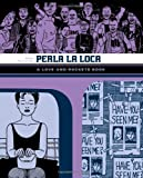 Perla La Loca: A Love and Rockets Book (Love and Rockets (Graphic Novels)) (Love & Rockets) Jaime Hernandez