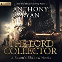 The Lord Collector: A Raven's Shadow Novella, Book 1.5 (       UNABRIDGED) by Anthony Ryan Narrated by Steven Brand