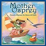 Mother Osprey: Nursery Rhymes for Buoys & Gulls | Lucy Nolan