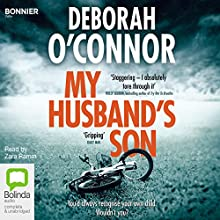My Husband's Son Audiobook by Deborah O'Connor Narrated by Zara Ramm