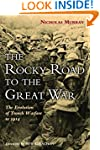 The Rocky Road to the Great War: The...