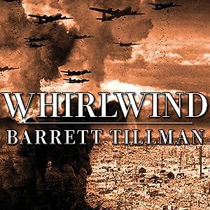 Whirlwind: The Air War Against Japan, 1942-1945 | [Barrett Tillman]