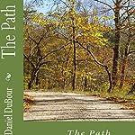 The Path | Daniel Allen DuBour