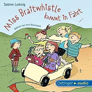 Miss Braitwhistle kommt in Fahrt Hörbuch