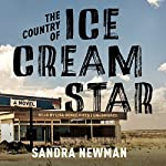 The Country of Ice Cream Star | Sandra Newman