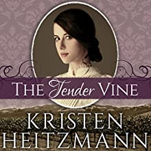 The Tender Vine: Diamond of the Rockies Series #3 (       UNABRIDGED) by Kristen Heitzmann Narrated by Renée Chambliss