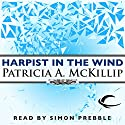 Harpist in The Wind: Riddle-Master Trilogy, Book 3 Audiobook by Patricia A. McKillip Narrated by Simon Prebble