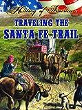 Traveling the Santa Fe Trail (History of America) (1621697320) by Thompson, Linda
