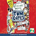 The Brilliant World of Tom Gates (       UNABRIDGED) by Liz Pinchon Narrated by Christopher Naylor