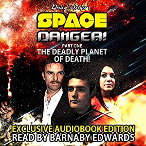 Space Danger! Part One: The Deadly Planet Of Death: Space Danger Series Book 1 | [Doug Strider]