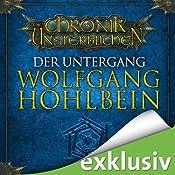 Der Untergang (Die Chronik der Unsterblichen 4)   Wolfgang Hohlbein