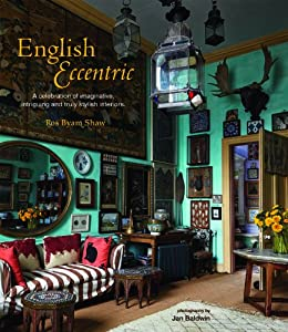 English Eccentric - A celebration of imaginative, intriguing and truly stylish interiors from Ryland Peters and Small