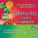Les Aliments contre le cancer, nouvelle édition revue et...