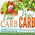 Low Carb: 154 Delicious and Tasty Recipes: 2 in 1 Bundle: Easy Guide for Rapid Weight Loss Audiobook by Celine Walker Narrated by Dave Wright