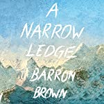 A Narrow Ledge | Barron Brown