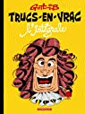 Trucs-en-Vrac, l'intégrale par Gotlib