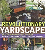 Found hardscape : ideas for repurposing and reusing materials to create containers, pathways, lighting, and more