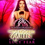 The Dragon's Queen: The Dragon's Throne Trilogy, Book 3 | Lucy Fear
