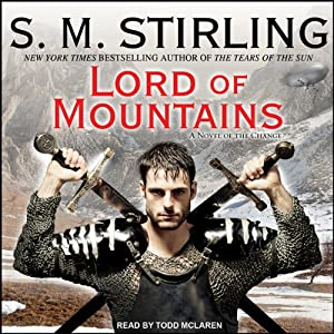 Lord of Mountains: A Novel of the Change | [S. M. Stirling]