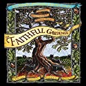 The Faithful Gardner: A Wise Tale About That Which Can Never Die Hörbuch von Clarissa Pinkola Estes Gesprochen von: Clarissa Pinkola Estes