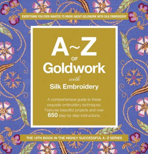 A-Z of Goldwork and Silk Embroidery (Knitting)